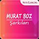 MURAT BOZ Şarkıları by MATA ELANG DEV