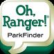 Oh, Ranger! ParkFinder by American Park Network