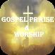 Gospel Praise & Worships Song by Gospel Outreach