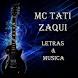 MC Tati Zaqui Letras & Musica by BlooMoonApps