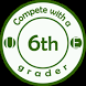Compete With a Six Grader by CW6G