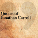 Quotes of Jonathan Carroll by DeveloperTR