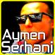 Aymen Serhani Mp3 by devapptu