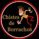 Chistes De Borrachos by Xoogapps