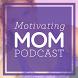 Motivating Mom by New Mommy Media