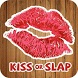 Kiss or Slap