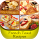 Delicious French Toast Recipes by GueApps