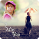 Miss You Photo Frame by Photo Video Zone