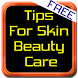 Tips For Skin Beauty Care by elizapps