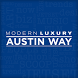Modern Luxury Austin Way by Modern Luxury