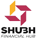 SHUBH FINANCIAL HUB by Shubh Financial Hub