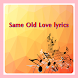 Same Old Love lyrics by komingapp