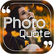 Picture Quotes Creator by photokala