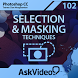 Selection & Masking Course by AskVideo.com