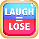 You Laugh You Lose by Link Games Studio