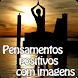 Pensamentos positivos imagens by Entertainment LTD Apps