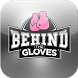 Behind The Gloves by Thalyon Mobile