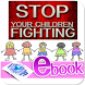 Stop your children fighting by Renee Mill clinical psychologist