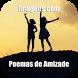 Imagens com Poemas de Amizade by Leprechaun Apps