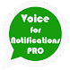 Voice for Notifications Pro by pacosal