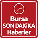 Bursa Haber Son Dakika by ENAR