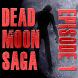 Dead Moon Saga : Episode 1 by Hollow Rock Entertainment