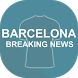 Breaking Barcelona News by Perfect Product
