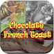 Chocolate French Toast Recipe by WebHoldings