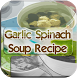 Garlic Spinach Soup Recipe by WebHoldings