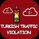 Turkey Traffic Violation