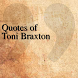 Quotes of Toni Braxton by DeveloperTR