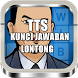 TTS Kunci Jawaban Lontong by berkatBJm