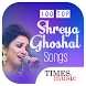 100 Top Shreya Ghoshal Songs by Times Music