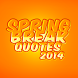 Spring Break Quotes by BlueGreenWeb