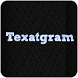 TexatGram-Write On Pic by Video Media Gallery