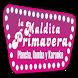 Lamalditaprimavera by Leonardo Paz & Mauricio Hernandez