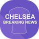 Breaking Chelsea News
