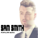 Sam Smith Popular Song Lyrics by AzkaTech