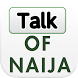 Talk of Naija - Nigerian News by Nono Nnas