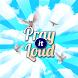 Pray it Loud by Steve & Bev