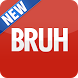 Bruh Button by Sappalodapps Development