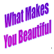 What Makes You Beautiful by Luisito G. Maximo