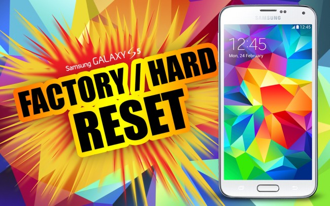 Factory Reset / Hard Reset Your Samsung Galaxy S5