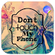 Dont Touch My Phone Wallpaper HD by Adreena Network