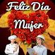 Feliz Día De La Mujer by Mikelima Apps