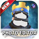 Photo Editor For Clash Of Royale by UKMASSDEV