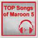 TOP Songs of Maroon 5 by zyan_app