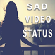 Sad Song For Video Status 2017 by Pl Developer