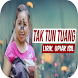 TAK TUN TUANG Upiak Isil by chrystle apps