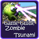 Guide Zombie Tsunami by GuideApp